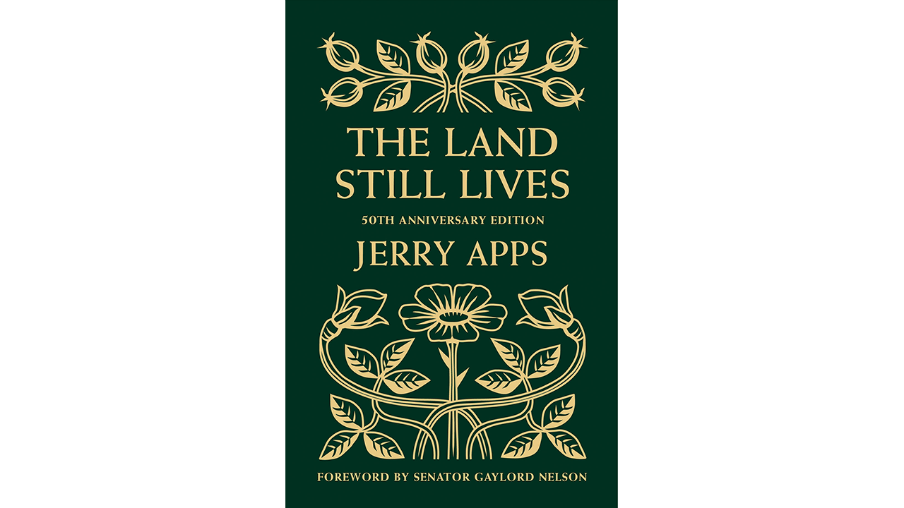 The Land Still Lives by Jerry Apps