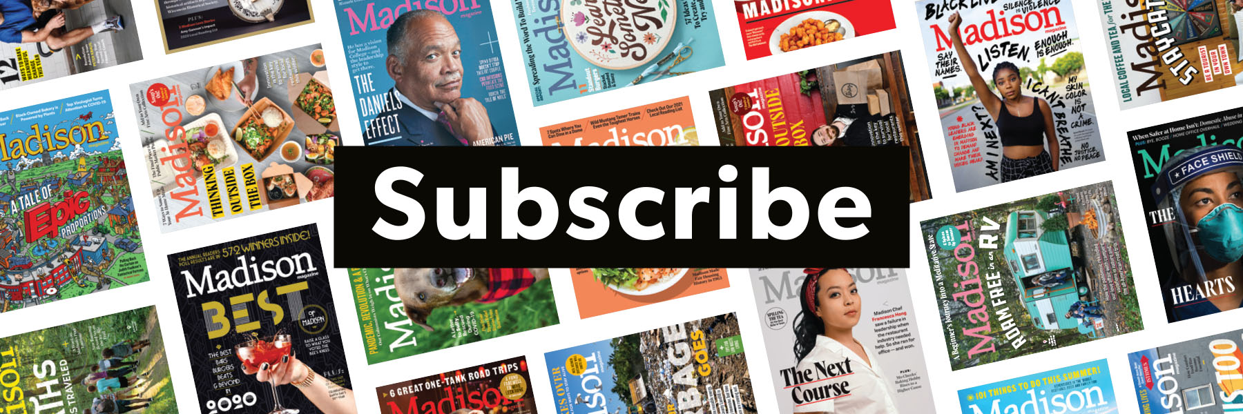 Footer that says Subscribe with covers of Madison Magazine
